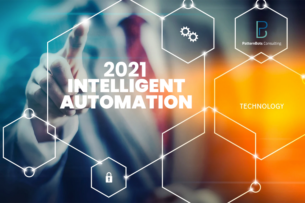 intelligent automation- trends-2021- artifivial intelligence- patternbots